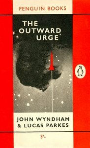 JOHN WYNDHAM AND LUCAS PARKES The Outward Urge, 1962