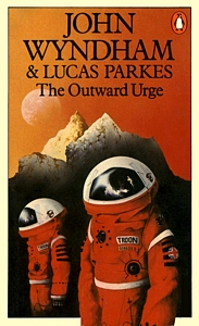 JOHN WYNDHAM and LUCAS PARKES The Outward Urge, 1980