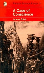 JAMES BLISH A Case of Conscience, 1963