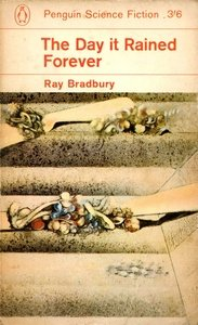 RAY BRADBURY The Day it Rained Forever, 1963