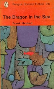 FRANK HERBERT The Dragon in the Sea, 1963