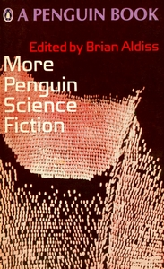 BRIAN ALDISS (Ed) More Penguin Science Fiction, 1968