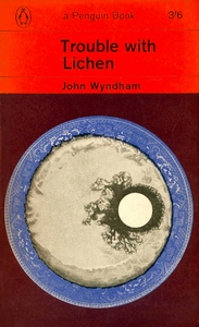 JOHN WYNDHAM Trouble With Lichen, 1963