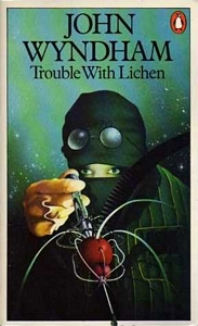 JOHN WYNDHAM Trouble With Lichen, 1979