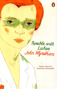JOHN WYNDHAM Trouble With Lichen, 2008