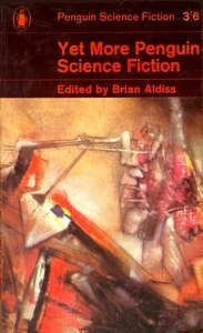 BRIAN ALDISS (ED) Yet More Penguin Science Fiction, 1964