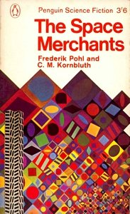 FREDERIK POHL and C M KORNBLUTH The Space Merchants, 1965