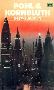 FREDERIK POHL and C M KORNBLUTH The Space Merchants, 1979