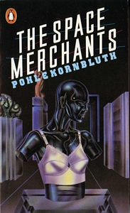 FREDERIK POHL and C M KORNBLUTH The Space Merchants, 1984