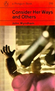 JOHN WYNDHAM Consider Her Ways and Others, 1965