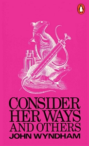 JOHN WYNDHAM Consider Her Ways and Others, 1970