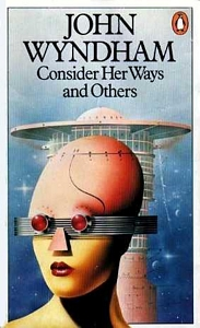 JOHN WYNDHAM Consider Her Ways and Others, 1979