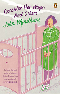 JOHN WYNDHAM Consider Her Ways and Others, 2014