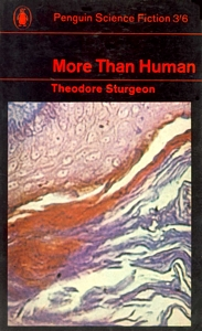 THEODORE STURGEON More Than Human, 1965