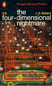 J G BALLARD The Four-Dimensional Nightmare, 1965