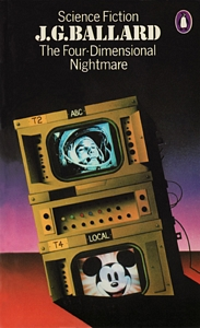 J G BALLARD The Four-Dimensional Nightmare, 1977
