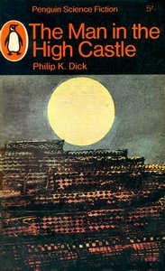 PHILIP K DICK The Man in the High Castle, 1967