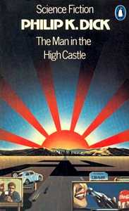 PHILIP K DICK The Man in the High Castle, 1976