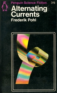 FREDERIK POHL Alternating Currents, 1966