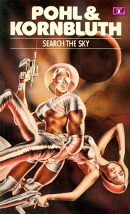FREDERIK POHL and C M KORNBLUTH Search the Sky, 1979