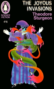 THEODORE STURGEON The Joyous Invasions, 1967