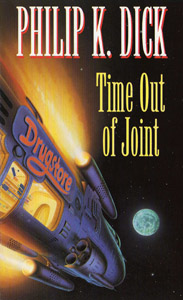 PHILIP K DICK Time Out of Joint, 1994