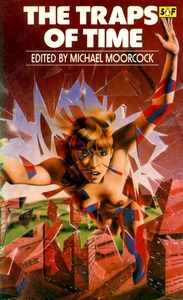 MICHAEL MOORCOCK (Ed) The Traps of Time, 1979
