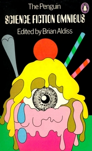 BRIAN ALDISS (Ed) The Penguin Science Fiction Omnibus, 1973