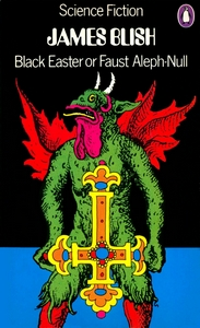 JAMES BLISH Black Easter or Faust Aleph-Null, 1972
