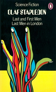 OLAF STAPLEDON Last and First Men • Last Men in London, 1972