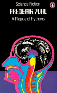 FREDERIK POHL A Plague of Pythons, 1973