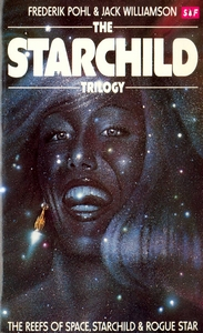 FREDERIK POHL and JACK WILLIAMSON The Starchild Trilogy, 1980