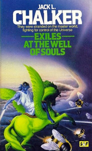 JACK L CHALKER Exiles at the Well of Souls, 1982