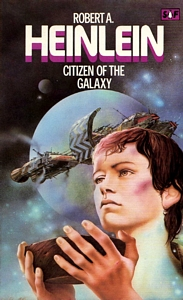 ROBERT A HEINLEIN Citizen of the Galaxy, 1981