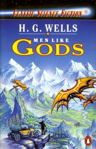 H G WELLS Men Like Gods, 1987