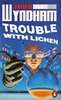 JOHN WYNDHAM Trouble With Lichen